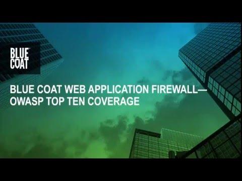 Blue Coat WAF Solution--OWASP Top Ten Coverage