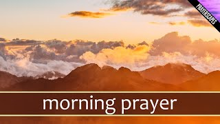 Daily Morning Prayer - Bę Uplifted!