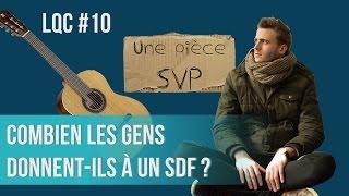 Combien les gens donnent à un SDF ? LQC #10
