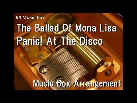 The Ballad Of Mona Lisa/Panic! At The Disco [Music Box]