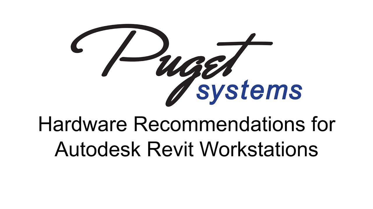Recommended PC Hardware for Autodesk Revit - Puget Systems