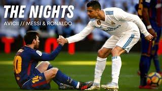 MESSI & RONALDO - THE NIGHTS // AVICII