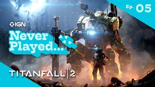 Never Have I Ever Played... Titanfall 2 - Episode 5 (The Ark and The Fold Weapon)