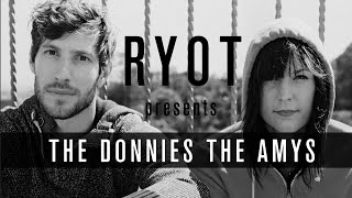 The Donnies The Amys - Drive You Home | RYOT Presents