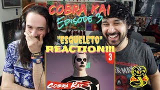 "COBRA KAI Ep. 3 - ""Esqueleto"" - The KARATE KID Saga Continues | REACTION & REVIEW!!!"