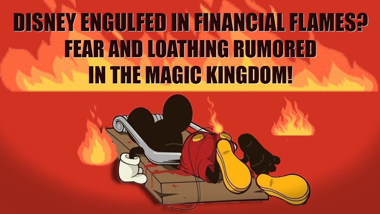 Disney In Financial Flames | Fear & Loathing Rumored in the Magic Kingdom