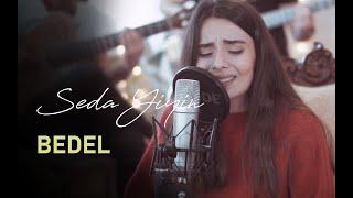Seda Yiyin- Bedel Akustik (Mustafa Ceceli, Bilal Sonses Cover)