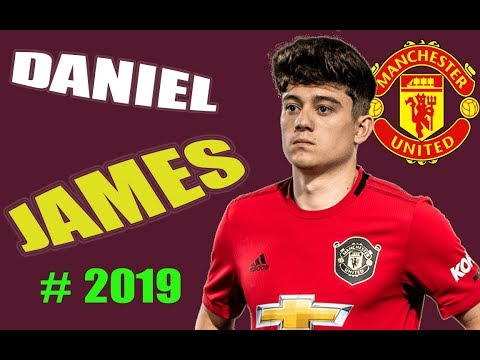 5 Minutes Show Why Daniel James Is The Best Young Talent At Old Trafford 2019