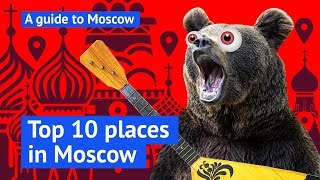 Top 10 places in Moscow