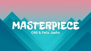 OMI & Felix Jaehn - Masterpiece (Lyrics)