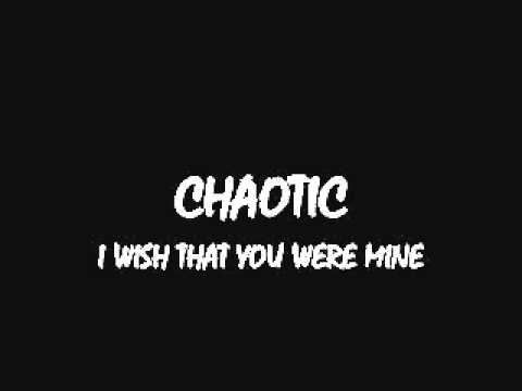 I Wish That You Were Mine - Chaotic