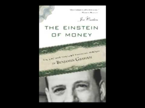 Einstein of Money: The Life and Timeless Financial Wisdom of Benjamin Graham
