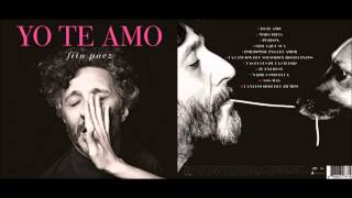 Yo te amo - Fito Páez - Álbum completo - 2013 - Disco completo