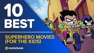 10 Best Superhero Movies (For The Kids)