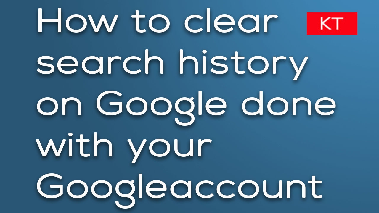 How To Clear Search History On Google