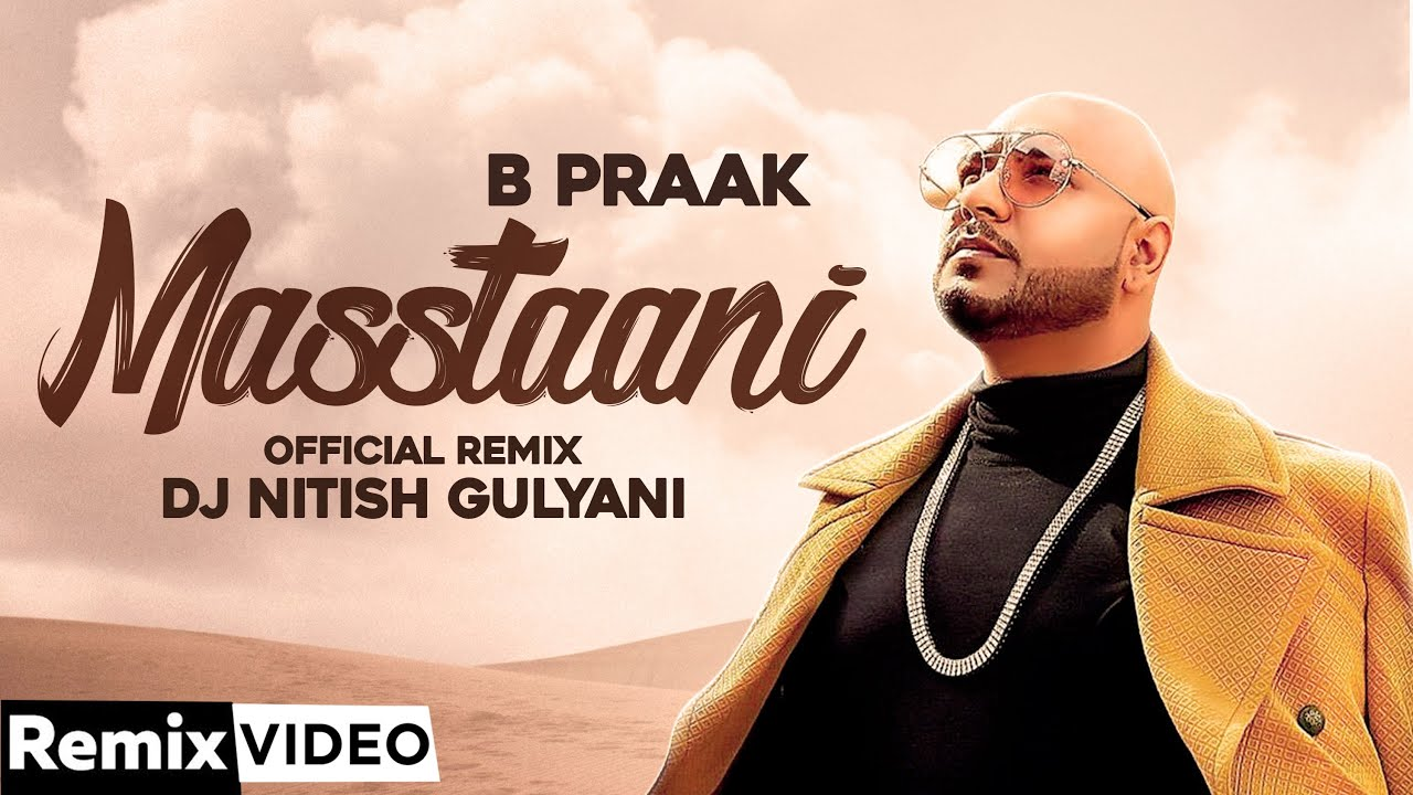 Masstaani (Remix) |B Praak | Jaani |DJ Nitish | Arvindr Khaira | Hit Punjabi Song 2020