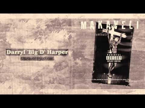 Makaveli Producer 'Darryl Harper' About:...