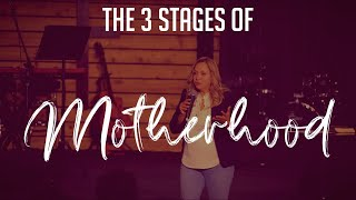 The Three Stages Of Motherhood