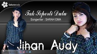 Download lagu Jihan Audy Tak Seperti Dulu MP3