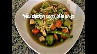 Fried chicken vegetable soup recipe