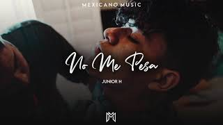 Junior H - No Me Pesa (ESTUDIO 2020)