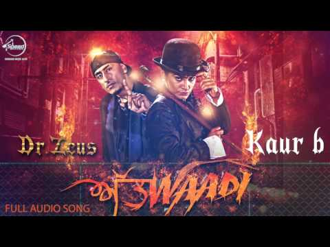 Attwaadi (Full Audio) Kaur B, Dr Zeus Feat Jazzy B | Speed Records