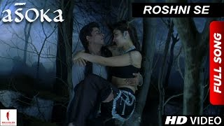 Gambar cover Roshni Se | HD | Full Song | Asoka | Shah Rukh Khan | Kareena Kapoor