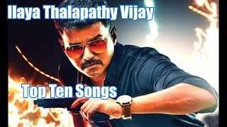Ilaya Thalapathy Vijay Top 10 Tamil Songs List