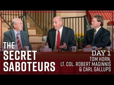 Carl Gallups, Lt. Col. Robert Maginnis, Tom Horn -The Secret Saboteurs (Day 1)