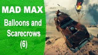 Mad Max: Balloons and Scarecrows