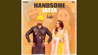 "Handsome Jatta (From ""Ashke"" Soundtrack)"