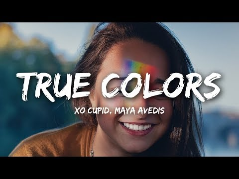 XO Cupid - True Colors (Lyrics) ft. Maya Avedis