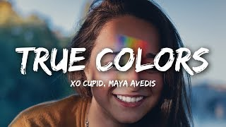 XO Cupid True Colors ft Maya Avedis