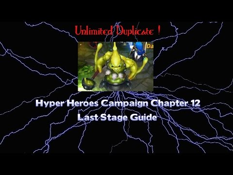 Hyper Heroes Campaign Chapter 12 Last Stage Guide (Unlimited Duplicate)