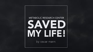 Metabolic Research Center Supplements Saved My Life [ Full Video ]