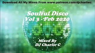 Soulful Disco House - Vol 3 - Feb 2020 - DJ Charlie C