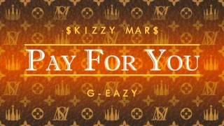 Skizzy Mars - Pay For You ft. G Eazy (with download link)