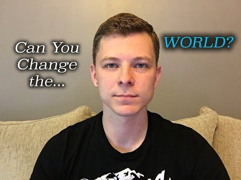CAN YOU CHANGE THE WORLD?