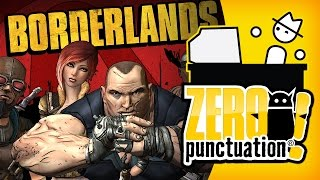 BORDERLANDS (Zero Punctuation) (Video Game Video Review)