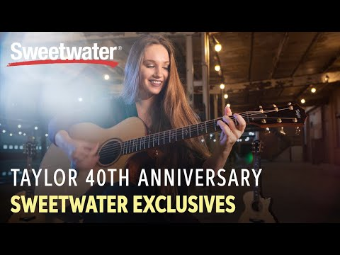 Taylor Guitars 40th Anniversary Series Sweetwater Exclusives