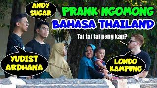 Prank Bahasa THAILAND ft. Yudist Ardhana dan ANDY SUGAR!!