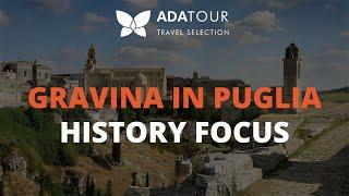 FREE IN - GRAVINA IN PUGLIA, history focus