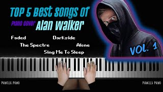 TOP 5 BEST SONGS OF ALAN WALKER Vol. 1 | Piano Cover by Pianella Piano