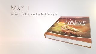 May 1 - Superficial Knowledge Not Enough