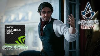 Assassin's Creed Unity - GTX950M Test Play