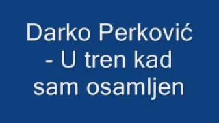 Duhovna Glazba: Darko Perković - U tren kad sam osamljen
