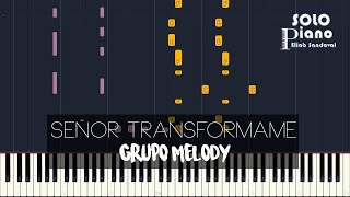 Grupo Melody - Señor Transformame   Piano Tutorial + Partitura