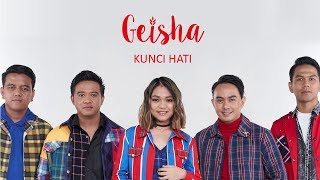 Geisha - Kunci Hati [Official Lyric Video]