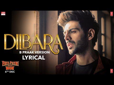 LYRICAL:Dilbara (B Praak Version)| Pati Patni Aur Woh |Kartik A,Bhumi P,Ananya P|Sachet & Parampara