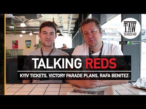 Kyiv Tickets, Victory Parade Plans, Rafa Benitez | TALKING REDS